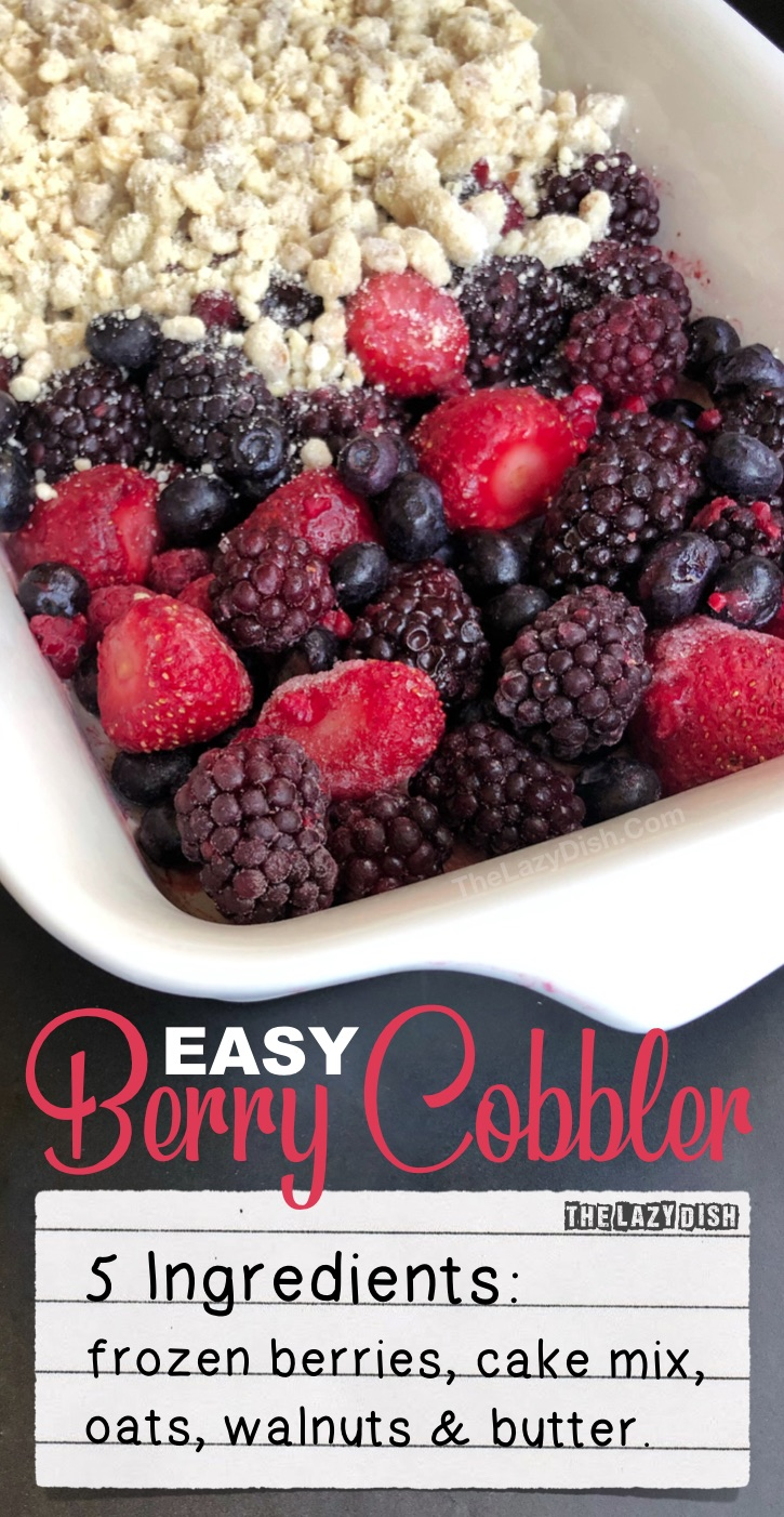 Looking for easy dessert recipes? Quick & Easy Berry Cobbler Recipe made with frozen fruit, oatmeal, cake mix walnuts and butter-- the BEST crumble topping! This homemade crisp berry cobbler is always a crowd pleaser! It's basically a dump cake and made in one pan with 5 simple ingredients. The Lazy Dish