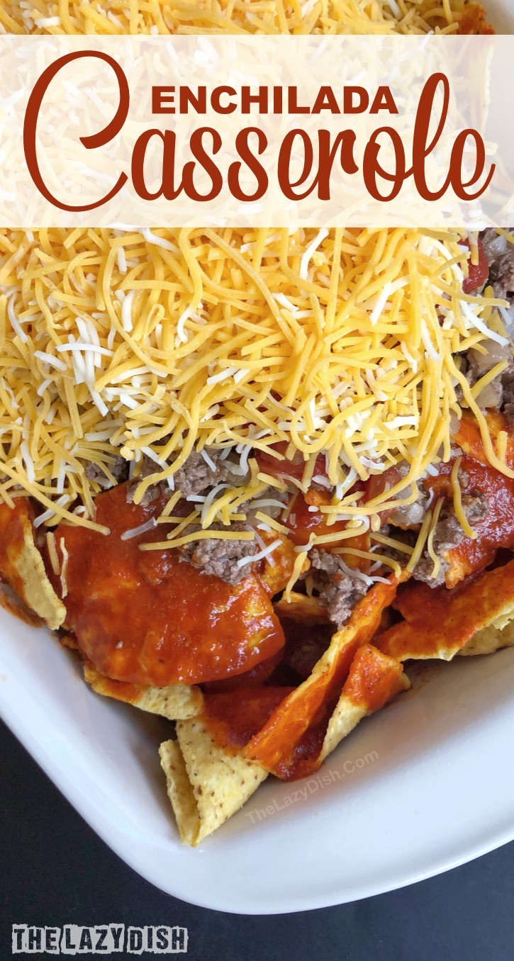 Quick and easy dinner recipe made with ground beef! Lazy Enchiladas Casserole made with simple and cheap ingredients. Great family dinner recipe idea even for picky eaters. Great for busy weeknights, busy moms and busy dads. The Lazy Dish #thelazydish